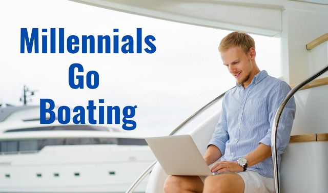 Millennials Chase The Boating Experience