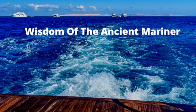 Did Wisdom Come To The Ancient Mariner?