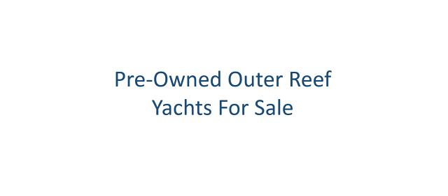 Used Outer Reef Yachts For Sale